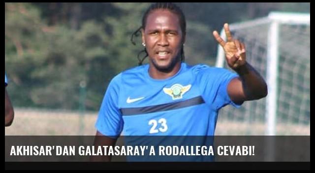 Akhisar'dan Galatasaray'a Rodallega cevabı!