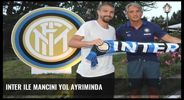 Inter ile Mancini yol ayrımında