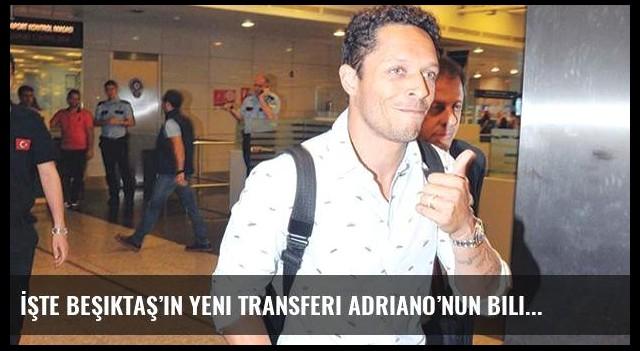 İşte Beşiktaş'ın yeni transferi Adriano'nun bilinmeyenleri...