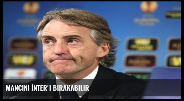 Mancini İnter'i bırakabilir
