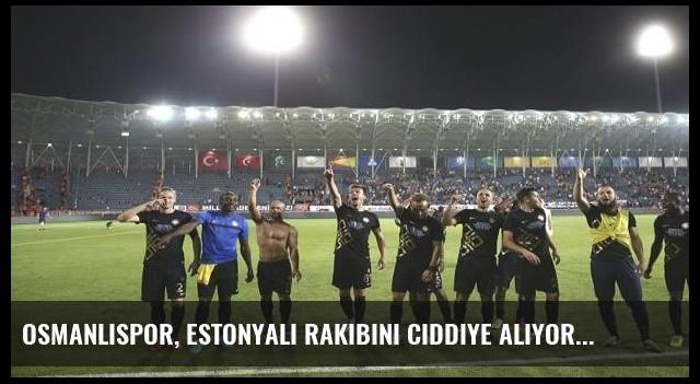 Osmanlıspor, Estonyalı rakibini ciddiye alıyor
