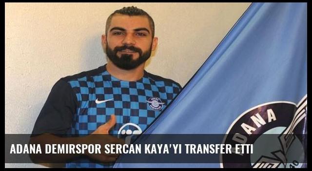 Adana Demirspor Sercan kaya'yı transfer etti