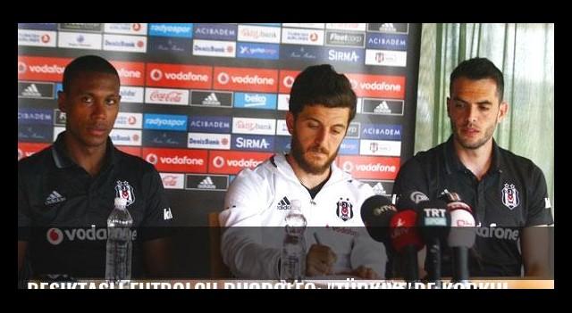 Beşiktaşlı futbolcu Rhodolfo: 'Türkiye'de korkulacak bir şey yok'