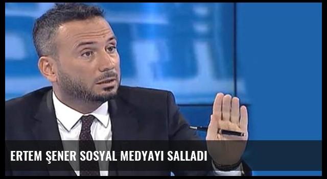 Ertem Şener sosyal medyayı salladı