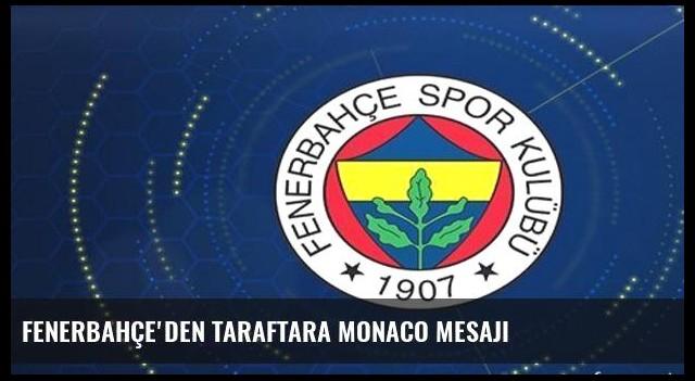 Fenerbahçe'den taraftara Monaco mesajı