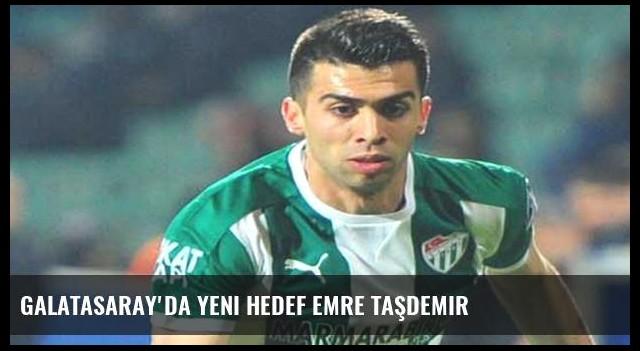 Galatasaray'da yeni hedef Emre Taşdemir