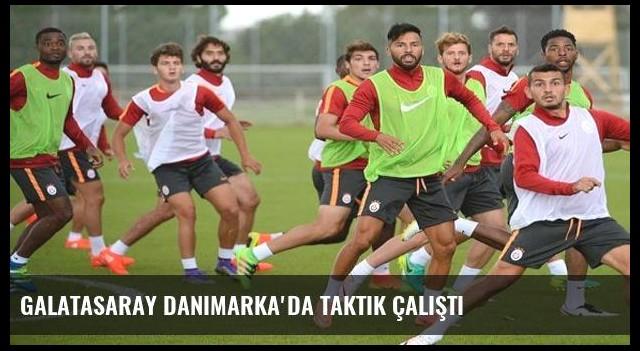 Galatasaray Danimarka'da taktik çalıştı