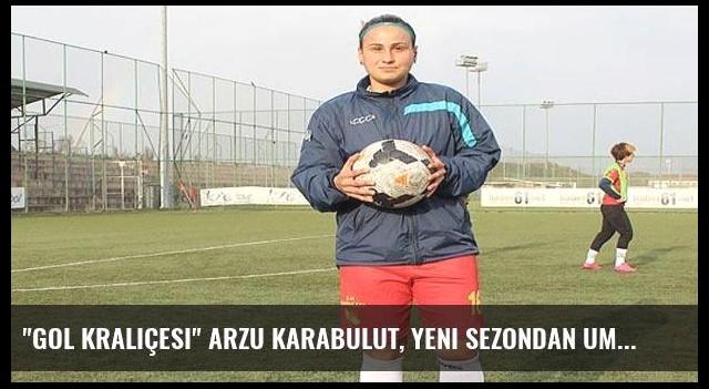 'Gol kraliçesi' Arzu Karabulut, yeni sezondan umutlu