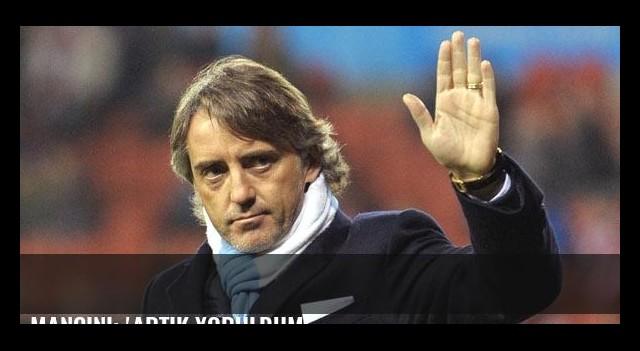 Mancini: 'Artık yoruldum'