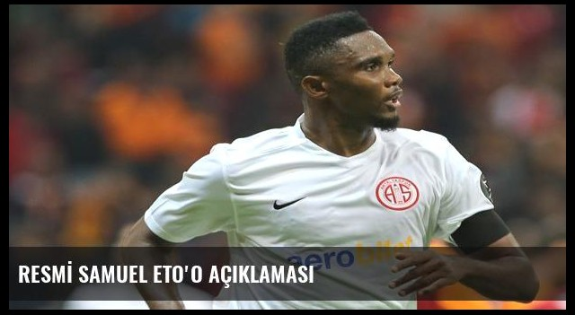 RESMİ SAMUEL ETO'O AÇIKLAMASI