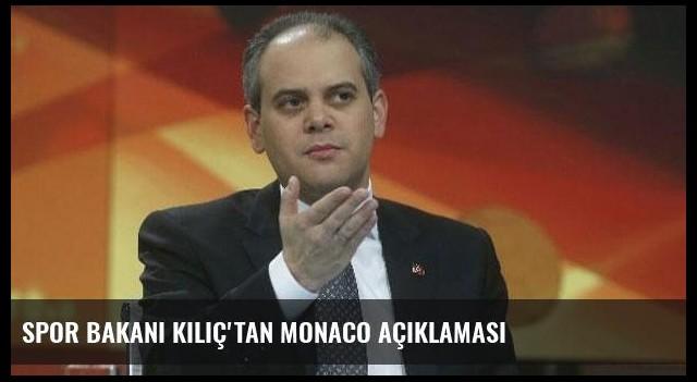 Spor Bakanı Kılıç'tan Monaco açıklaması