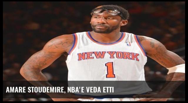 Amare Stoudemire, NBA'e veda etti