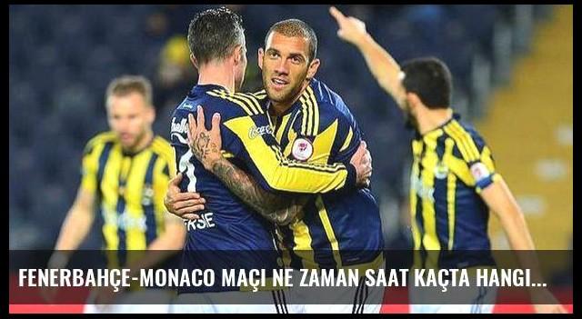Fenerbahçe-Monaco maçı ne zaman saat kaçta hangi kanalda?