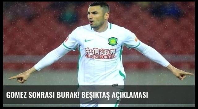 Gomez sonrası Burak! Beşiktaş açıklaması