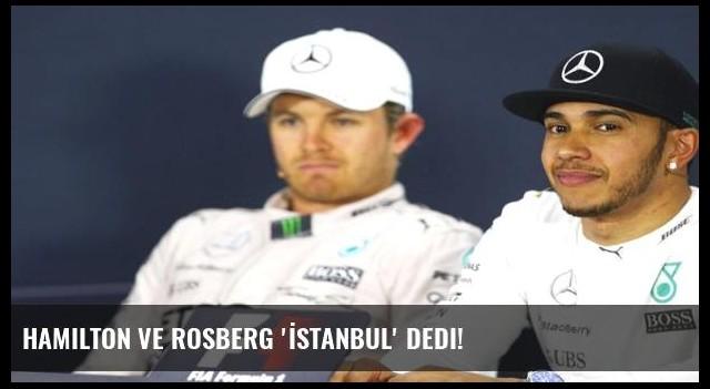 Hamilton ve Rosberg 'İstanbul' dedi!