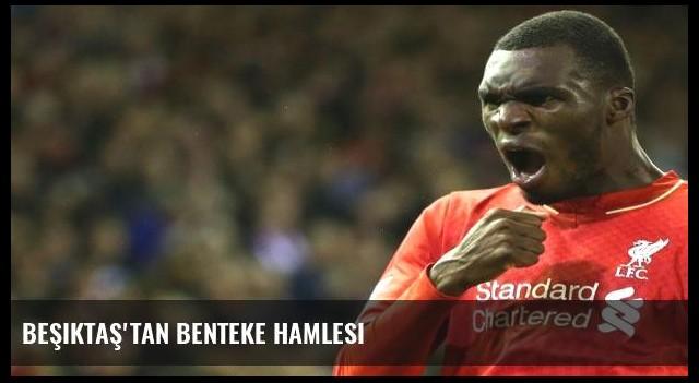 Beşiktaş'tan Benteke hamlesi