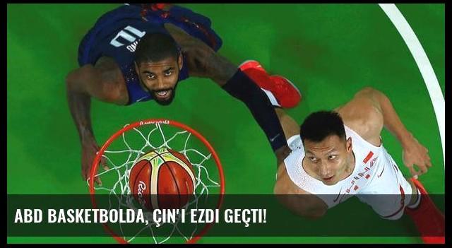 ABD basketbolda, Çin'i ezdi geçti!