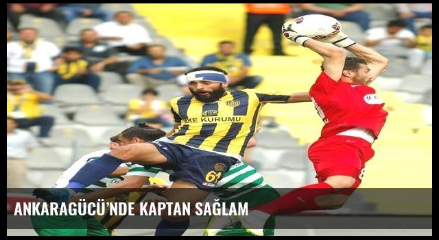 Ankaragücü'nde kaptan Sağlam