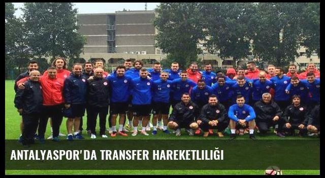 Antalyaspor'da transfer hareketliliği