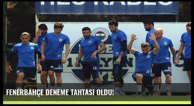 Fenerbahçe deneme tahtası oldu!