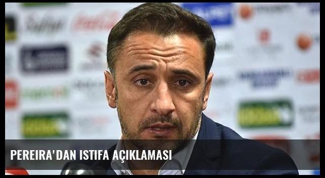 Pereira'dan istifa açıklaması