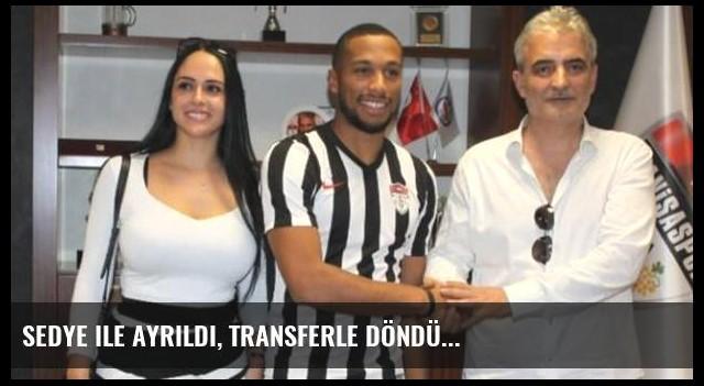 Sedye ile ayrıldı, transferle döndü...