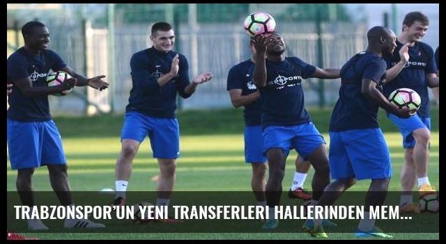 Trabzonspor'un yeni transferleri hallerinden memnun