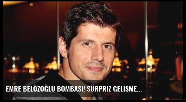 Emre Belözoğlu bombası! Sürpriz gelişme...