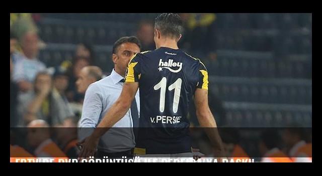 FBTV'de RVP görüntüsü ile Pereira'ya baskı!