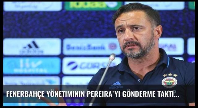 Fenerbahçe yönetiminin Pereira'yı gönderme taktiği!