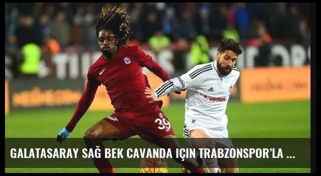 Galatasaray sağ bek Cavanda için Trabzonspor'la el sıkıştı