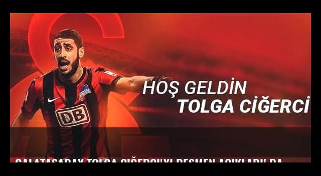 Galatasaray Tolga Ciğerci'yi resmen açıkladı! Rakamlar...