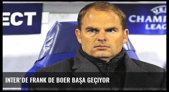 Inter'de Frank de Boer başa geçiyor