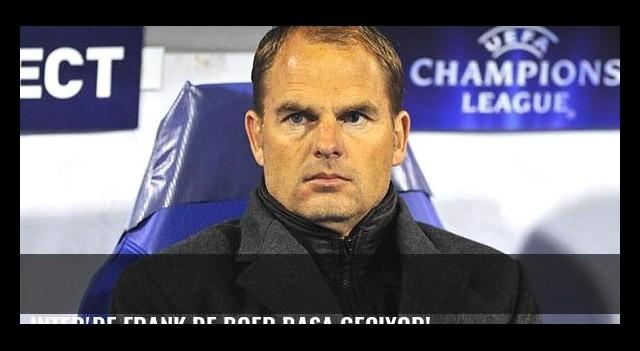 Inter'de Frank de Boer başa geçiyor!