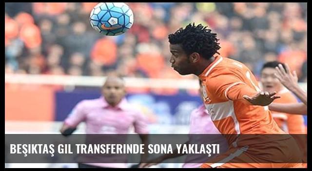 Beşiktaş Gil transferinde sona yaklaştı