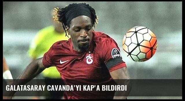 Galatasaray Cavanda'yı KAP'a bildirdi