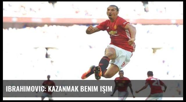 Ibrahimovic: Kazanmak benim işim