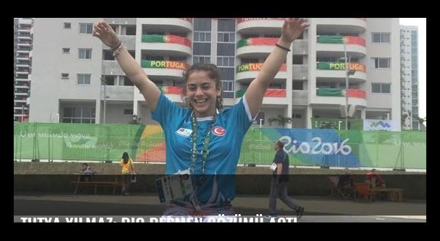 Tutya Yılmaz: Rio resmen gözümü açtı