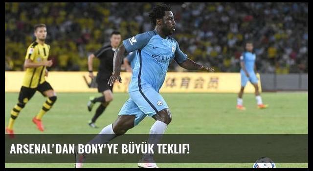 Arsenal'dan Bony'ye büyük teklif!