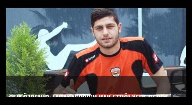 Cem Özdemir: 'Adanaspor'u hak ettiği yere getireceğiz'