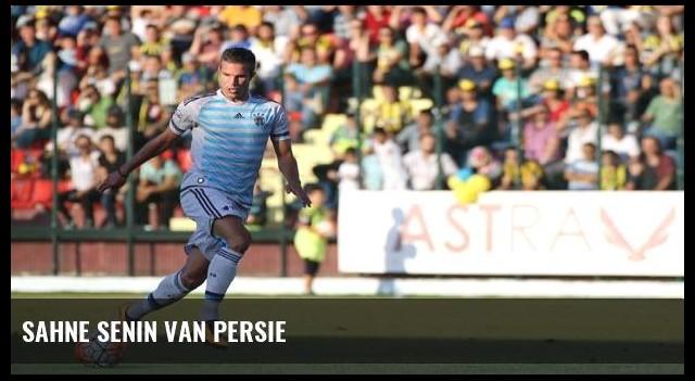 Sahne senin Van Persie