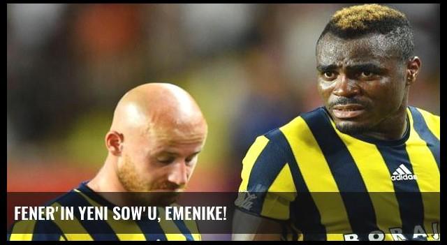 Fener'in yeni Sow'u, Emenike!