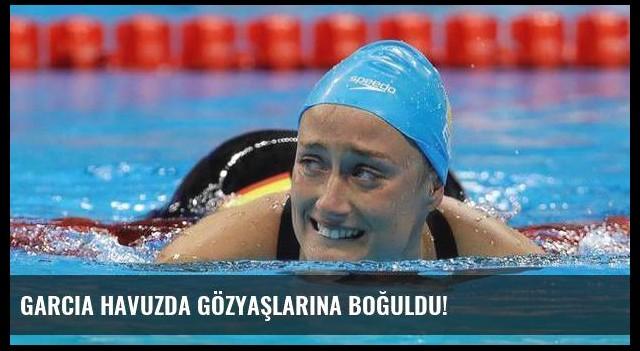 Garcia havuzda gözyaşlarına boğuldu!