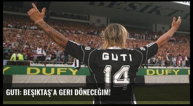Guti: Beşiktaş'a geri döneceğim!