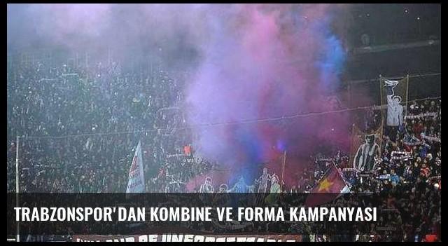Trabzonspor'dan kombine ve forma kampanyası