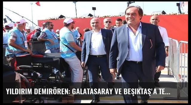 Yıldırım Demirören: Galatasaray ve Beşiktaş'a teşekkür ediyorum