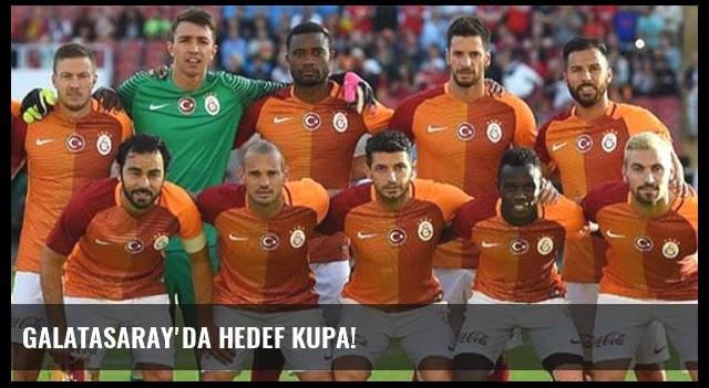 Galatasaray'da hedef kupa!