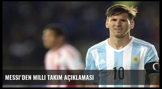 Messi'den Milli Takım açıklaması