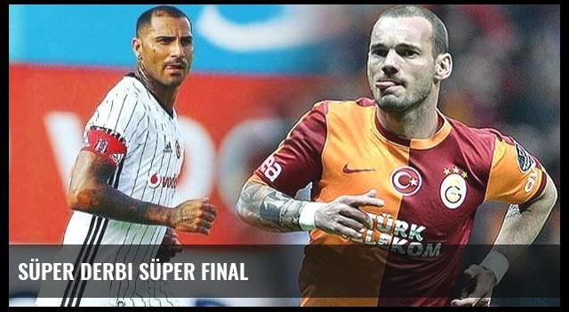 Süper derbi süper final