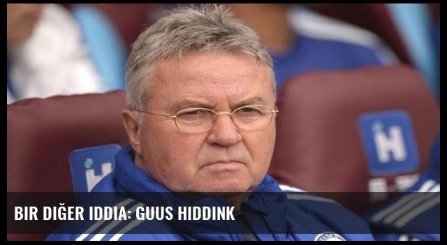 Bir diğer iddia: Guus Hiddink